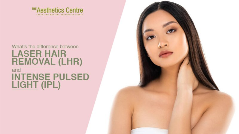 IPL and Laser Hair Removal The Aesthetics Centre