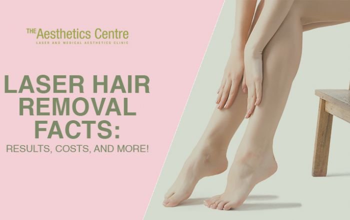 The Aesthetics Centre Singapore-Laser Hair Removal Facts Results Costs Blog