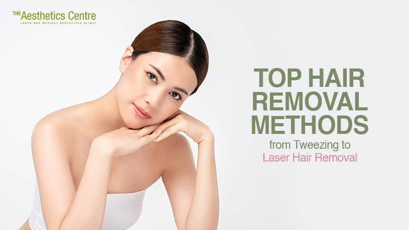 The Aesthetics Centre Hair Removal Methods